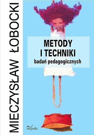 Okładka książki Metody i techniki badań pedagogicznych