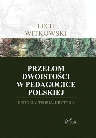 Okładka książki Przełom dwoistości w pedagogice polskiej