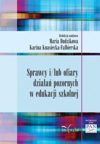 Okładka książki Sprawcy i/lub ofiary działań pozornych