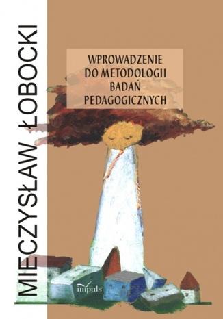 Okładka książki Wprowadzenie do metodologii badań pedagogicznych