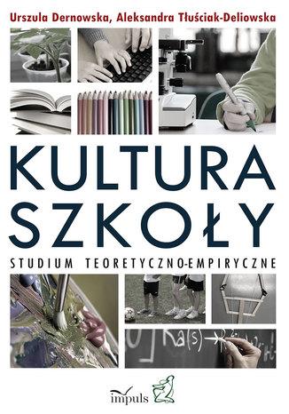Okładka książki Kultura szkoły. Studium teoretyczno-empiryczne