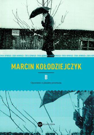 Okładka książki B. Opowieści z planety prowincja