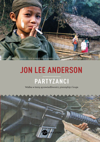 Okładka książki/ebooka Partyzanci. Walka w imię sprawiedliwości, pieniędzy i boga