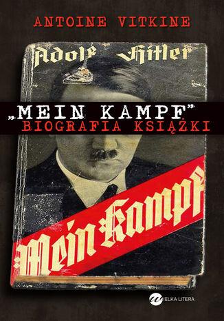 "\""Mein Kampf\"". Biografia książki"
