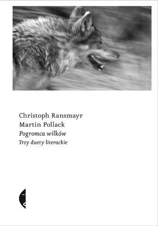 Okładka książki Pogromca wilków. Trzy duety literackie