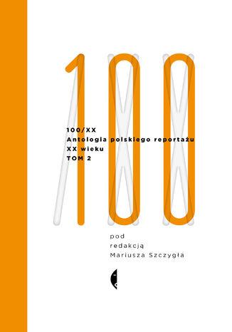 Okładka książki Antologia 100/XX. Tom 2