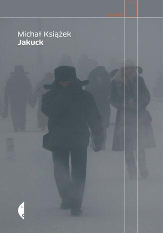 Okładka książki Jakuck. Słownik miejsca