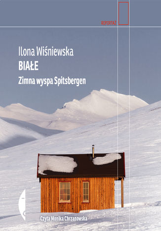 Okładka książki Białe. Zimna wyspa Spitsbergen