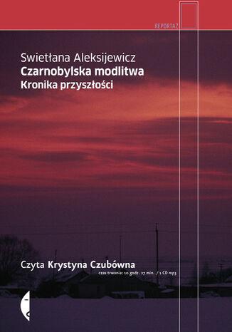 Okładka książki/ebooka Czarnobylska modlitwa. Kronika przyszłości