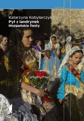Okładka książki/ebooka Pył z landrynek. Hiszpańskie fiesty