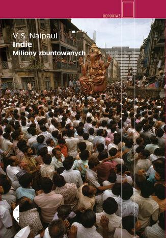 Okładka książki Indie. Miliony zbuntowanych