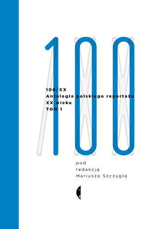 Okładka książki Antologia 100/XX. Tom 1