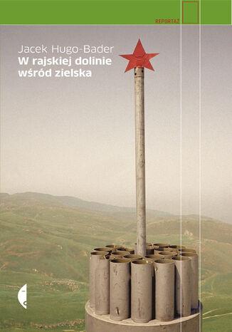 Okładka książki W rajskiej dolinie wśród zielska