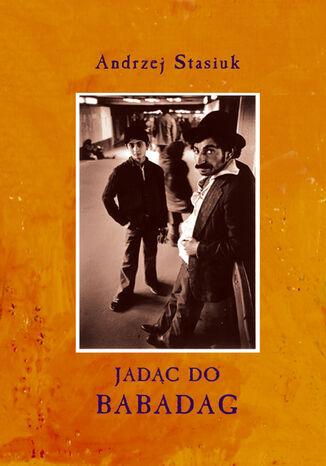 Okładka książki Jadąc do Babadag