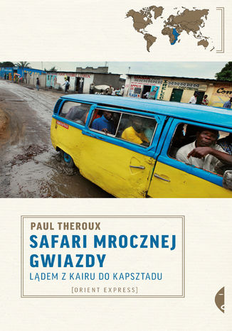 Okładka książki/ebooka Safari mrocznej gwiazdy. Lądem z Kairu do Kapsztadu