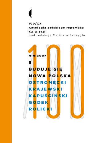 Minibook 5. Buduje się nowa Polska. Antologia 100/XX