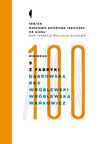Minibook 9. Z fabryki. Antologia 100/XX