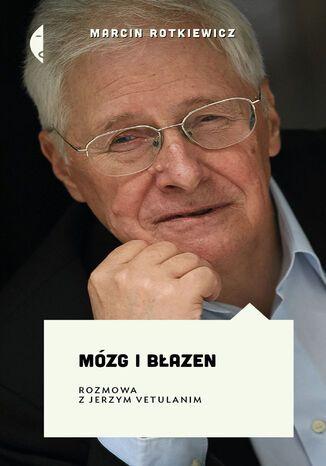 Okładka książki/ebooka Mózg i błazen. Rozmowa z Jerzym Vetulanim