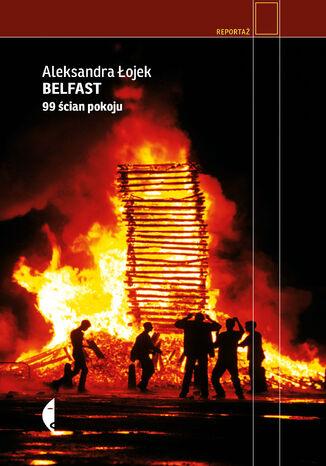 Belfast. 99 ścian pokoju
