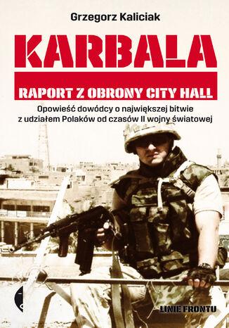Okładka książki Karbala. Raport z obrony City Hall