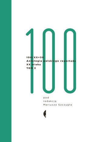 Okładka książki/ebooka Antologia 100/XX. Tom III