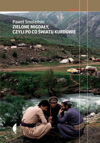 Okładka książki/ebooka Zielone migdały, czyli po co światu Kurdowie