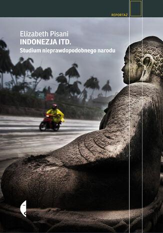 Okładka książki/ebooka Indonezja itd. Studium nieprawdopodobnego narodu