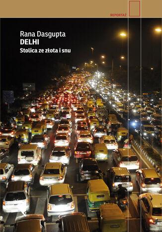 Okładka książki/ebooka Delhi. Stolica ze złota i snu