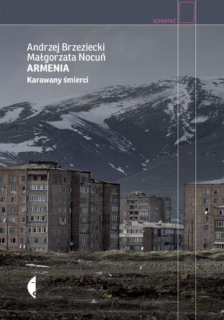 Armenia. Karawany śmierci