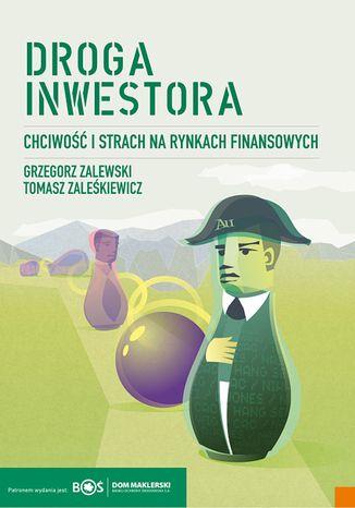 Okładka książki/ebooka Droga inwestora. Chciwość i strach na rynkach finansowych