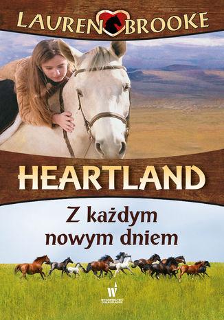 Heartland (Tom 9). Z każdym nowym dniem