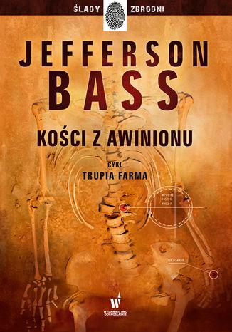 Okładka książki Trupia Farma. Kości z Awinionu