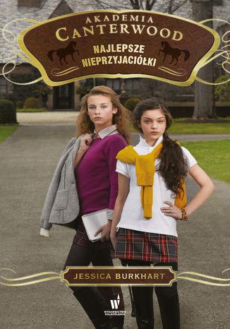 Okładka książki/ebooka Akademia Canterwood (Tom 5). Najlepsze nieprzyjaciółki