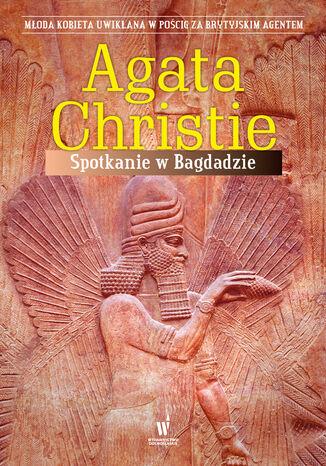 Okładka książki Spotkanie w Bagdadzie