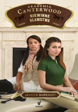 Okładka książki Akademia Canterwood (Tom 6). Niewinne kłamstwa