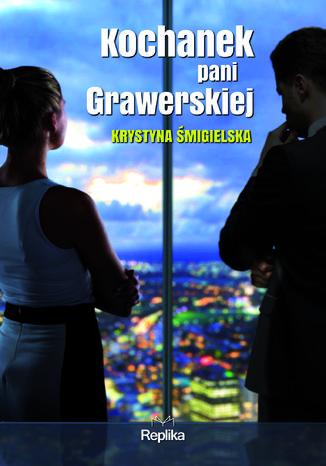 Okładka książki Kochanek pani Grawerskiej