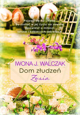 Okładka książki/ebooka Dom złudzeń. Zosia