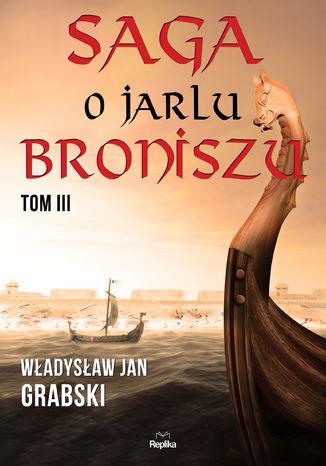 Okładka książki/ebooka Saga o jarlu Broniszu. Tom III. Rok Tysiączny