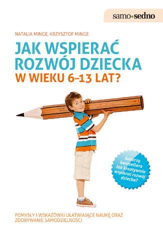 Okładka książki Samo Sedno - Jak wspierać rozwój dziecka w wieku 613 lat?