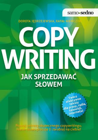 Okładka książki/ebooka Samo Sedno - Copywriting. Jak sprzedawać słowem. Poznaj sekrety skutecznego copywritingu. Niech słowo pracuje (i zarabia) na ciebie!
