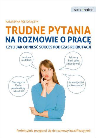 Okładka książki Samo Sedno - Trudne pytania na rozmowie o pracę, czyli jak odnieść sukces podczas rekrutacji
