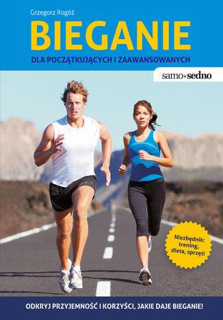 Okładka książki Samo Sedno - Bieganie dla początkujących i zaawansowanych