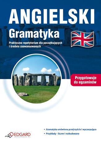 Okładka książki/ebooka Angielski Gramatyka. Praktyczne repetytorium dla początkujących i średnio zaawansowanych