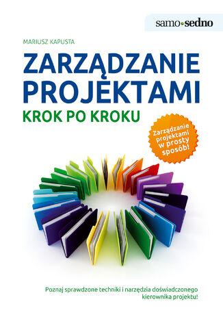 Okładka książki/ebooka Samo Sedno - Zarządzanie projektami krok po kroku
