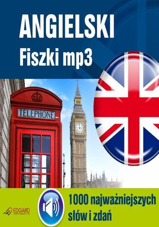 Okładka książki/ebooka Angielski Fiszki mp3 1000 najważniejszych słów i zdań