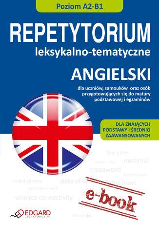 Okładka książki/ebooka Angielski - Repetytorium leksykalno-tematyczne A2-B1