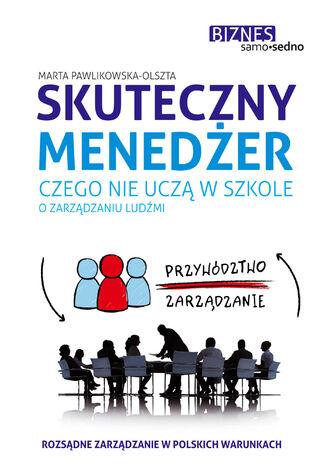 Okładka książki/ebooka Skuteczny menedżer. Czego nie uczą w szkole o zarządzaniu ludźmi