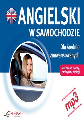 Okładka książki/ebooka Angielski w samochodzie. Dla średnio zaawansowanych