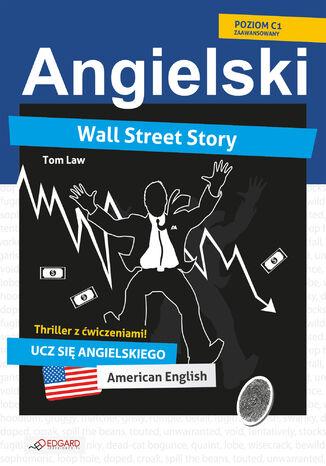 Okładka książki/ebooka Wall Street Story. Angielski thriller z ćwiczeniami