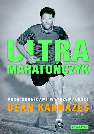 Okładka książki Ultramaratończyk. Poza granicami wytrzymałości